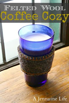 A Jennuine Life: Upcycle: Felted Wool Coffee Cozy