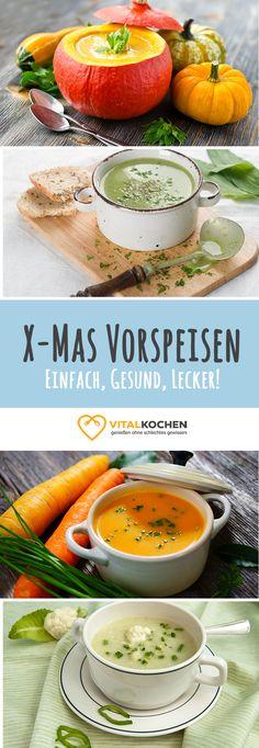 30 abwechslungsreiche Suppen-Rezepte an Weihnachten: Vorspeisen Rezepte schnell zubereitet - Vegetarisch, Vegan oder mit Fisch und Fleisch