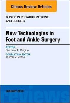 """""""Clinics in podiatric medicine and surgery : New Technologies in Foot and Ankle Surgery"""". Philadelphia [etc. Ankle Surgery, Podiatry, New Technology, Philadelphia, Clinic, Medicine, Surgery, Medical, Philadelphia Flyers"""