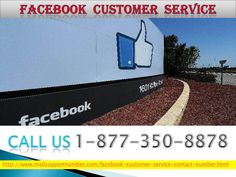 Are you willing to increase business sufficiency? Join Facebook customer service 1-877-350-8878Our Facebook customer service could be a mind-blowing platform for you to fulfill your business deals. FB proficiency and intelligence coupled with the excellent problem-solving capability of our team members will assist you better with magnificent deals. Just clear your intentions and make favorable interaction with our techies at our toll-free number 1-877-350-8878…