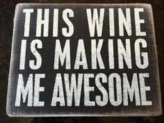 Wine = Awesome