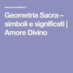 Geometria Sacra – simboli e significati   Amore Divino