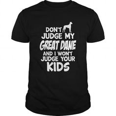 I Love Dont Judge My Great Dane T shirts