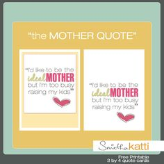 """""""I'd like to be the ideal mother but I'm too busy raising my kids"""" printable card for project life freebie."""