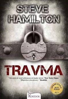 travma - steve hamilton - koridor yayincilik http://www.idefix.com/kitap/travma-steve-hamilton/tanim.asp
