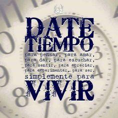 Date tiempo para vivir!