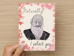 A Charles Darwin card for when you need to express some ~romantic~ feelings.