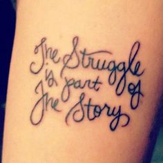 Vintage Tattoo Quotes on Arm - The struggle is part of the story – The Unique DIY tattoo quotes which makes your home more personality. Collect all DIY tattoo quotes ideas on life tattoo quotes, arm quote tattoo to Personalize yourselves. Girly Tattoos, Wörter Tattoos, Arm Quote Tattoos, Neue Tattoos, Pretty Tattoos, Beautiful Tattoos, Body Art Tattoos, Small Tattoos, Cool Tattoos