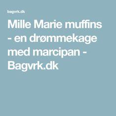 Mille Marie muffins - en drømmekage med marcipan - Bagvrk.dk
