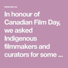 In honour of Canadian Film Day, we asked Indigenous filmmakers and curators for some recommendations from the NFB's new Indigenous catalogue.