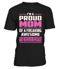 Early Intervention Specialist Proud MOM Job Title T-Shirt #EarlyInterventionSpecialist