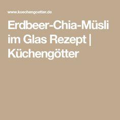 Erdbeer-Chia-Müsli im Glas Rezept | Küchengötter