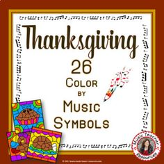 THANKSGIVING MUSIC ACTIVITIES: COLOR by MUSIC NOTES and RESTS. Excellent for your Thanksgiving Music Lesson This set contains 26 THANKSGIVING Music Coloring Worksheets ♫ ♫ Coloring sheets are such a favorite with young musicians ♫ ♫