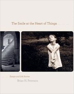 The Smile at the Heart of Things: Essays and Life Stories  https://www.amazon.com/dp/0981983553?m=null.string&ref_=v_sp_detail_page