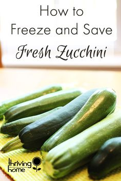 How to freeze zucchini.