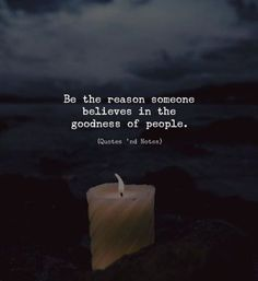 BEST LIFE QUOTES    Be the reason someone believes in the goodness of people. —via https://ift.tt/2eY7hg4