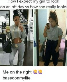 HOW Expect My Girl to Look on an Off Day vs How She Really Looks Me on the Right 🙋🙋 Basedonmylife Cute Relationship Goals, Cute Relationships, Freshman Memes, Memes Gratis, Morning Workout Motivation, Workout Routines For Women, Body Curves, Fitness Motivation Pictures, Wholesome Memes