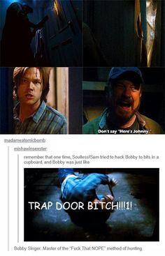 """Why Bobby Singer is awesome. """"TRAP DOOR BITCH!"""" #Supernatural"""