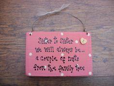 Sister plaque idea.