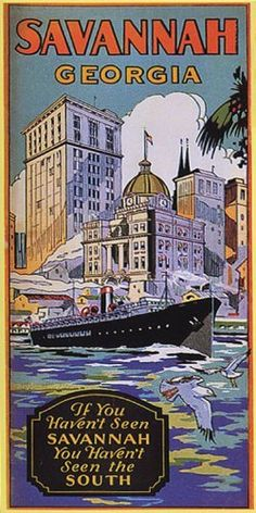 SAVANNAH GEORGIA SHIP BOAT SOUTH TRAVEL  VINTAGE POSTER