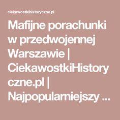Mafijne porachunki w przedwojennej Warszawie | CiekawostkiHistoryczne.pl | Najpopularniejszy magazyn o historii w Polsce - Strona 2