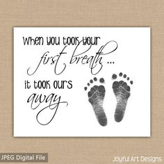 When You Took Your First Breath It Took Ours Away Footprint PRINTABLE Wall Art Baby Footprints Nursery Decor Baby Shower Gift 8x10 JPEG file