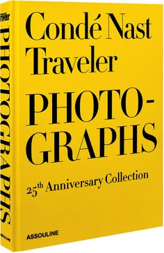 Conde Nast Traveler: 25 Years Of Photographs