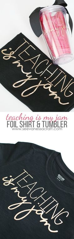 Use your @cricut machine to make a Teaching Is My Jam shirt & tumbler using metallic rose gold foil for Teacher Appreciation Week! #CricutMade #ad