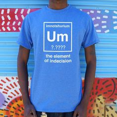 dd22f2ef949e Mens Element Of Indecision T-Shirt Funny Tees