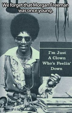 Morgan Freeman, the younger days... I wonder if he sounded the same?