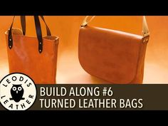 Leather Build Along #6: Turned Leather Messenger and Tote Bags - YouTube