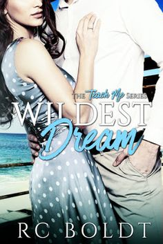 Marie's Tempting Reads: ARC Review - Wildest Dream by RC Boldt!!