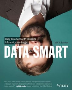 """Read """"Data Smart Using Data Science to Transform Information into Insight"""" by John W. Foreman available from Rakuten Kobo. Data Science gets thrown around in the press like it's magic. Major retailers are predicting everything from when their . Data Science, Science Des Données, Science Books, Drive In, Business Intelligence, Big Data, Blockchain, Chuck Taylors, Brave"""