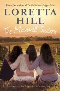Buy The Maxwell Sisters by Loretta Hill at Mighty Ape NZ. From the author of the bestselling The Girl in Steel-Capped Boots comes a heartwarming romantic comedy about three extraordinary women on a journey to. Steel Cap Boots, Little Girl Lost, Buying Books Online, Australian Authors, Sibling Relationships, Dancing In The Rain, Books To Buy, Fiction Books, So Little Time
