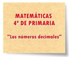 """MATEMÁTICAS DE 4º DE PRIMARIA: """"Los números decimales"""""""