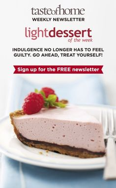 Click on the image above to sign up for the FREE Light Dessert weekly newsletter from Taste of Home! Healthy Dessert Recipes, Health Desserts, Diabetic Recipes, Weekly Newsletter, Light Desserts, Restaurant Recipes, No Bake Cake, Cupcake Cakes, Food To Make