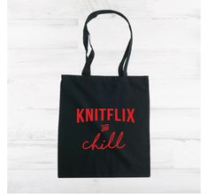 Knitflix and Chill - Totebag Chill, Toms, Reusable Tote Bags, T Shirt, Supreme T Shirt, Tee Shirt, Tee