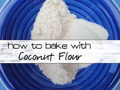 How to use coconut flour in baking (and what NOT to do!) :: via Kitchen Stewardship