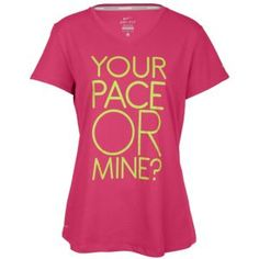 Pink Nike slogan tee. Your pace or mine?