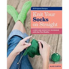 Knit Your Socks on Straight: A New and Inventive Technique with Just Two Needles by Alice Curtis http://www.amazon.com/dp/1612120083/ref=cm_sw_r_pi_dp_x6fUub03NVG48