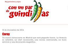 BLOG Con un Par de Guindillas Diciembre 2014 #prensa #caraymadrid #caray #restaurante #foodies #travel #food #comida #decoration #decor #design #gastronomy #gastro