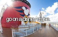 go on a disney cruise  | go on a disney cruise..... | Bucket List