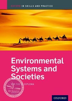 IB Environmental Systems and Societies Skills and Practice NOT YET PUBLISHED June, 2016 -Oxford University Press IBSOURCE