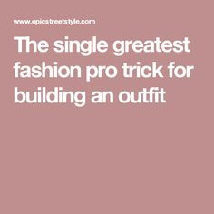 The single greatest fashion pro trick for building an outfit Hacks, Make It Yourself, Building, Fashion Tips, Outfits, Style, Fashion Hacks, Swag, Fashion Advice