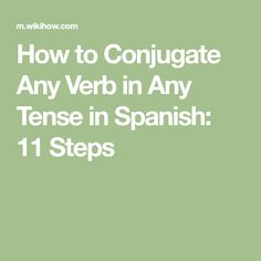 "How to Conjugate Any Verb in Any Tense in Spanish. There are 3 basic categories of regular verbs in Spanish. The infinitives of regular verbs in each category end with the same 2 letters: ""-ar,"" ""-er,"" and ""-ir"". To conjugate the verb, you. Spanish Help, Spanish Notes, Learn To Speak Spanish, Spanish Basics, Spanish Phrases, Spanish English, Spanish Lessons, French Lessons, Spanish 101"