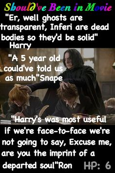 Harry Potter and the Half-Blood Prince Should've Been in Movie Harry Snape Ron funny Inferi Ghosts class