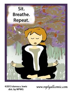 Sit. Breathe. Repeat.