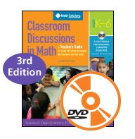 Classroom Discussions in Math: A Teacher's Guide for Using Talk Moves to Support the Common Core and More, Grades K–6, 3rd Edition