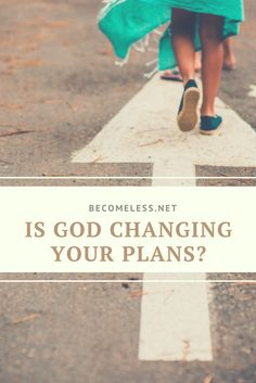 4 Ways to Know if God is Changing Your Plans