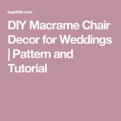 DIY Macrame Chair Decor for Weddings | Pattern and Tutorial